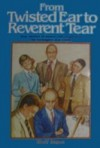From Twisted Ear to Reverent Tear - Allan Burgess