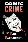 Comic Crime - Earl F. Bargainnier