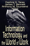 Information Technology and the World of Work - Daphne G. Taras, James T. Bennett, Anthony M. Townsend