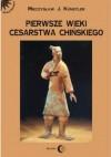 Pierwsze wieki cesarstwa chińskiego - Mieczysław Jerzy Künstler