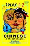 SPEAK E-Z CHINESE In Phonetic English - Fang Zhao, Timothy Green