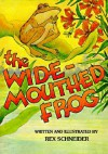 Wide-Mouthed Frog - Rex Schneider