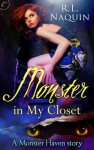 Monster in My Closet (A Monster Haven Story, #1) - R.L. Naquin