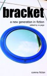Bracket: A New Generation in Fiction - Fiona Ritchie Walker, Mario Petrucci, Char Ritchie Walker, Penny Feeny, Ra Page