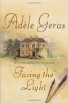 Facing the Light - Adèle Geras, Adèle Geras