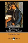 The History of David Grieve, Volume II (Dodo Press) - Mary Augusta Ward