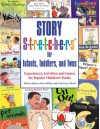 Story S-t-r-e-t-c-h-e-r-s® for Infants, Toddlers, and Twos: Experiences, Activities, and Games for Popular Children's Books - Shirley C. Raines, Karen Miller, Leah Curry-Rood