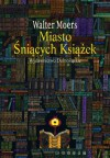 Miasto Śniących Książek (hardcover) - Walter Moers, Katarzyna Bena
