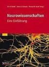 Neurowissenschaften: Eine Einführung - Eric R. Kandel, Thomas M. Jessell, James H. Schwartz