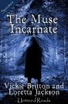The Muse Incarnate - Vickie Britton, Loretta Jackson