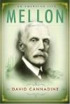 Mellon: An American Life - David Cannadine