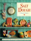 Salt Dough : How To Make Beautiful And Lasting Objects, From Flour, Salt And Water - Cheryl Owen, Lucinda Ganderton, Steve Tanner
