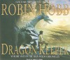 Dragon Keeper (Rain Wilds Chronicles, #1) - Robin Hobb, Flosnik Anne, Anne Flosnik