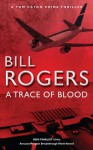 A Trace of Blood (DCI Tom Caton Manchester Crime Thrillers) - Bill Rogers