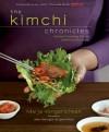 The Kimchi Chronicles: Korean Cooking for an American Kitchen - Marja Vongerichten, Jean Georges Vongerichten