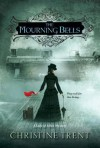 The Mourning Bells - Christine Trent