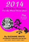 DOG 2014 YOUR FULL YEAR HOROSCOPES For The Wood Horse Year (SUZANNE WHITE'S 2014 HORSE YEAR BITTY BOOKS) - Suzanne White
