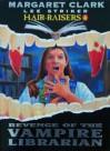 Revenge of the Vampire Librarian - Lee Striker, Margaret Clark