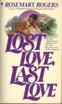 Lost Love, Last Love - Rosemary Rogers