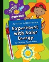 Junior Scientists: Experiment with Solar Energy - Christine Taylor-Butler