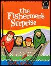 The Fishermen's Surprise: John 21, Luke 5:1-11 - Alyce Bergey