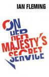 On Her Majesty's Secret Service: James Bond 007 - Ian Fleming