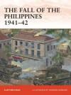 The Fall of the Philippines 1941-42 - Clayton Chun, Howard Gerrard