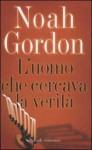 L'uomo che cercava la verità - Noah Gordon
