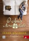 O Amor Mora Ao Lado - Debbie Macomber, Paula Gentile Bitondi