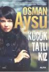 Küçük Tatlı Kız - Osman Aysu