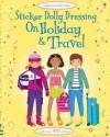 Sticker Dolly Dressing Holiday & Travel (Usborne Sticker Dolly Dressing) - Lucy Bowman, Fiona Watt