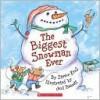 The Biggest Snowman Ever - Steven Kroll, Jeni Bassett