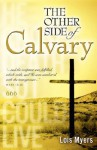 The Other Side of Calvary - Lois Myers