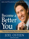 Become a Better You: 7 Keys to Improving Your Life Every Day (Audio) - Joel Osteen