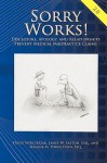 Sorry Works! 2.0: Disclosure, Apology, and Relationships Prevent Medical Malpractice Claims - Doug Wojcieszak, James W. Saxton, Maggie M. Finkelstein