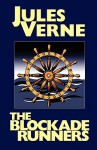 The Blockade Runners - Jules Verne, Mrs. Arthur Bell