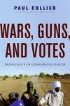 Wars, Guns, and Votes - Paul Collier