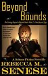 Beyond Bounds: A Science Fiction Novel (Book 2 of the Beyond Saga) - Rebecca M. Senese