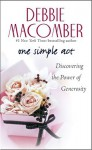 One Simple Act: Discovering the Power of Generosoty - Debbie Macomber