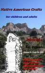 Native American Crafts for children and adults - Robert Gillespie