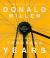 A Million Miles in a Thousand Years: What I Learned While Editing My Life (Audiocd) - Donald Miller