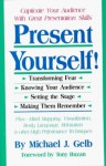 Present Yourself: Great Presentation Skills - Michael J. Gelb, Tony Buzan