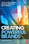 Creating Powerful Brands - Leslie de Chernatony, Malcolm McDonald, Elaine Wallace, Leslie De