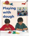 Playing with dough - Annette Smith, Jenny Giles, Beverly Randell