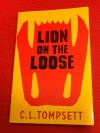Lion on the Loose - C.L. Tompsett, Alan Marks