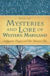 Mysteries & Lore of Western Maryland: Snallygasters, Dogmen, and other Mountain Tales (American Legends) - Susan Fair