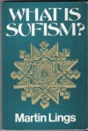 What is Sufism? - Martin Lings