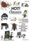 Just for Kids - Not! Classics - Milton Okun