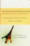 Fashionable Nonsense: Postmodern Intellectuals' Abuse of Science - Alan Sokal, Jean Bricmont