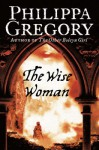 The Wise Women - Philippa Gregory